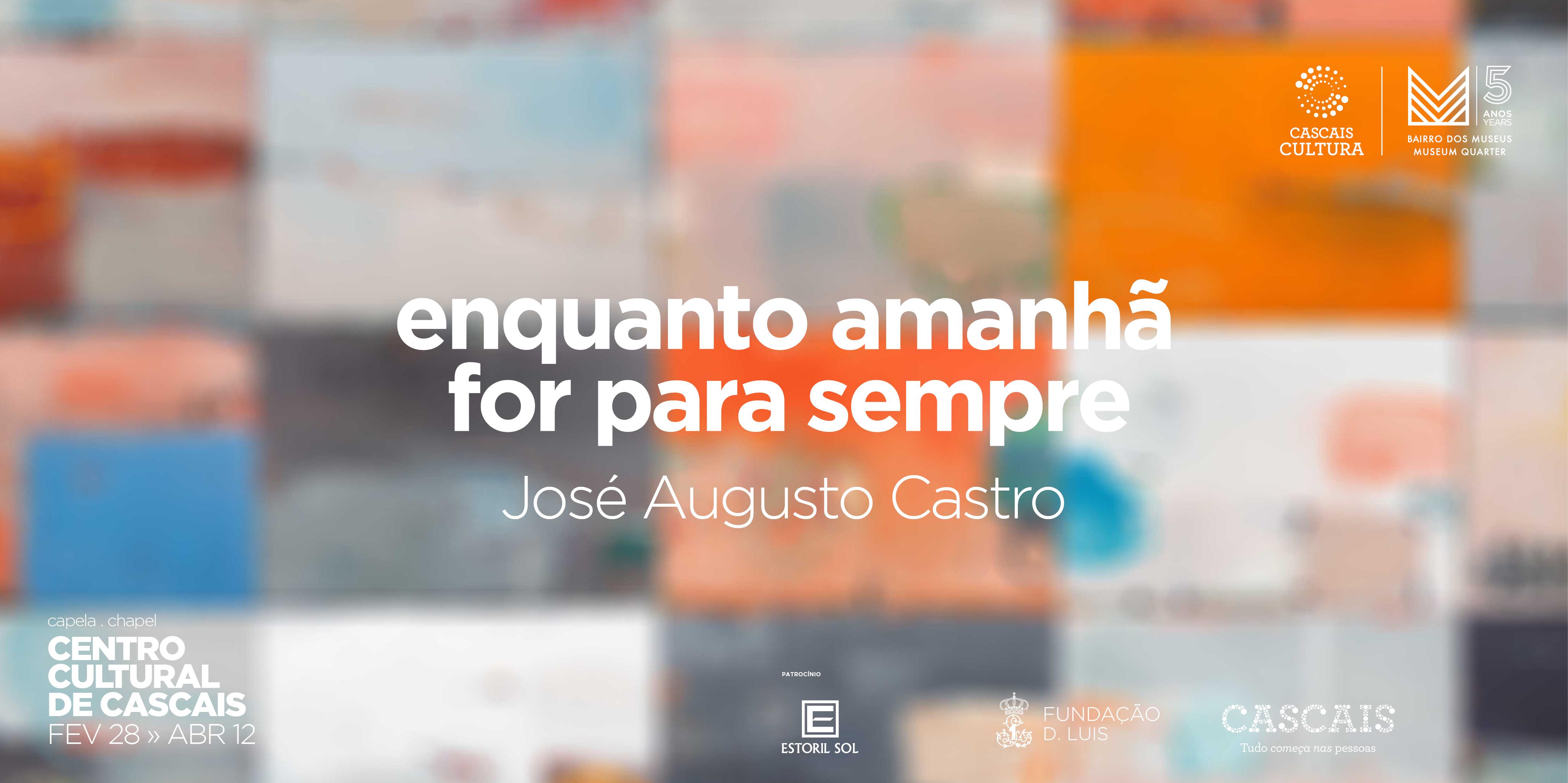 enquanto amanhã for para sempre, de José Augusto Castro