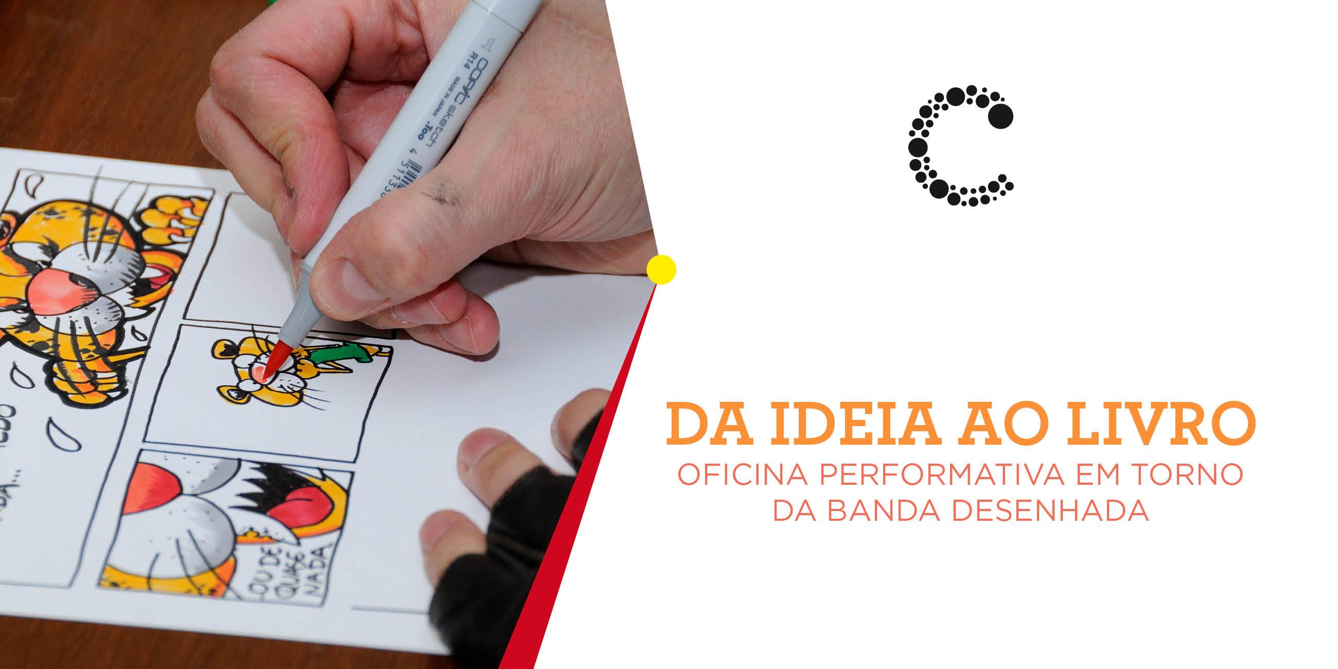Da Ideia ao Livro | Oficina Performativa em Torno da Banda Desenhada