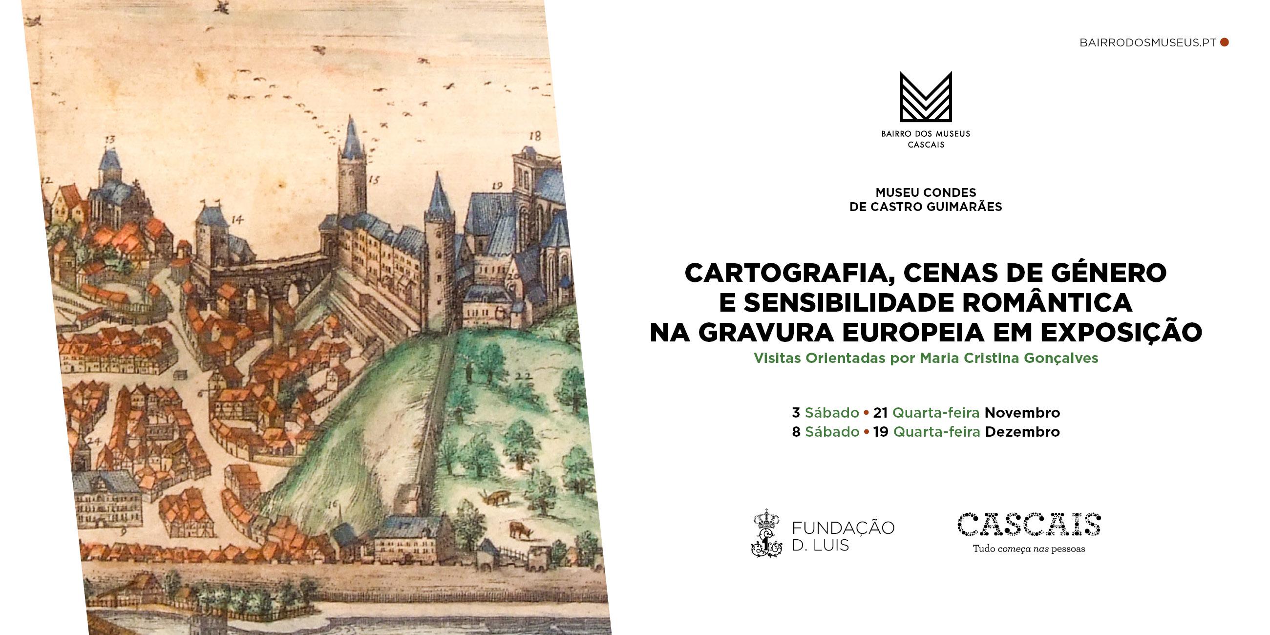 Cartografia, Cenas De Género E Sensibilidade Romântica Na Gravura Europeia Em Exposição | Visitas Orientadas Por Maria Cristina Gonçalves