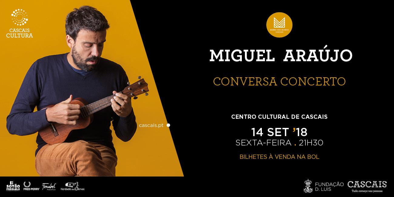 Miguel Araújo   Conversa Concerto