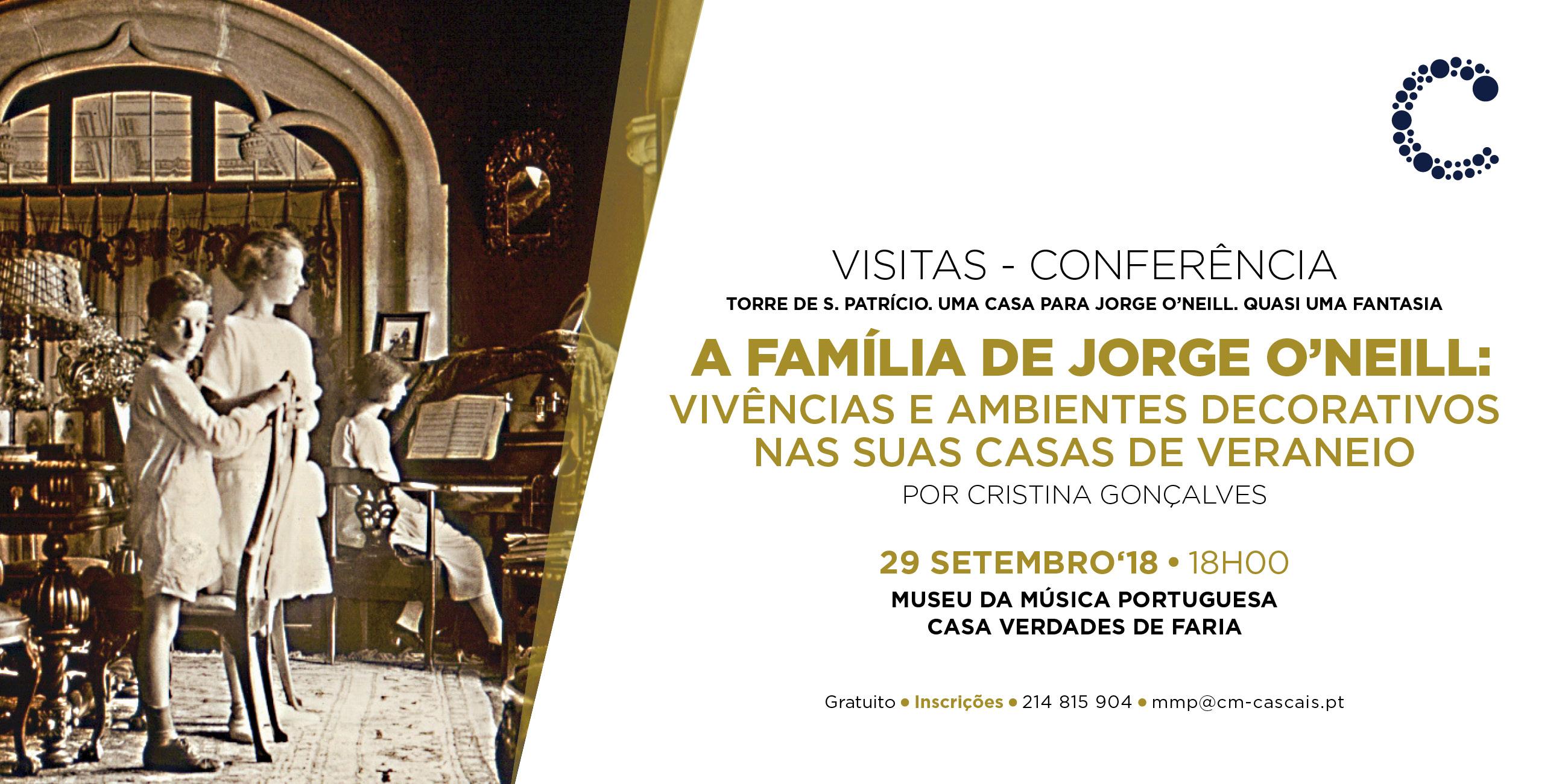 """Visitas-conferência """"Torre de S. Patrício. Uma Casa para Jorge O'Neill. Quasi uma fantasia"""""""