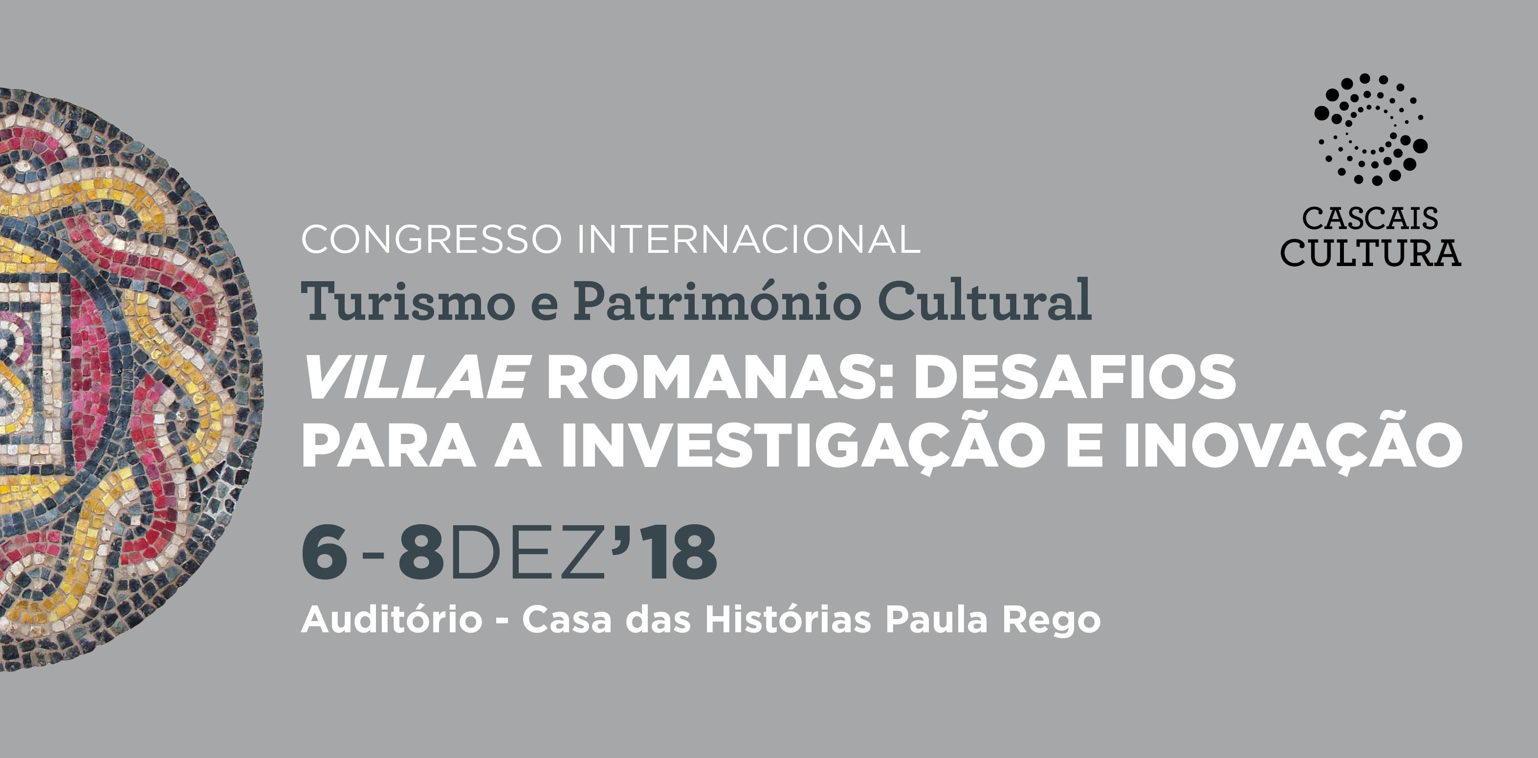 Congresso Internacional: Turismo e Património Cultural | Villae Romanas: Desafios Para A Investigação E Inovação