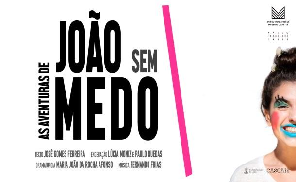 As Aventuras De João Sem Medo | Palco 13