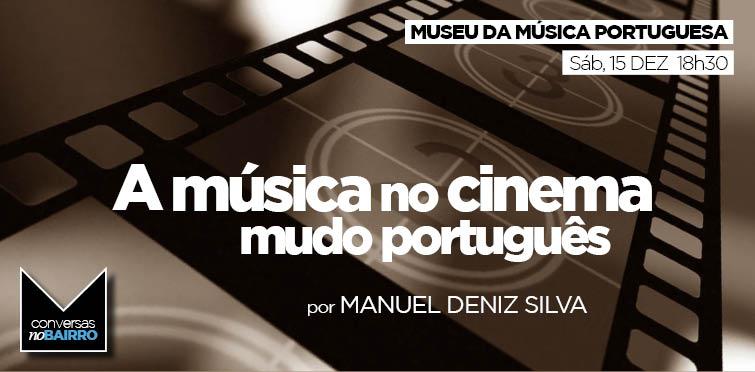 A Música no cinema mudo português, por Manuel Deniz Silva    Conversas no Bairro