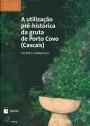 A Utilização Pré-Histórica da Gruta de Porto Covo