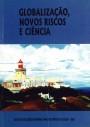 Atas dos IX Cursos Internacionais de Verão de Cascais : Globalização, novos riscos e Ciência