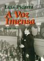 Luís Piçarra, a voz imensa : 1917-1999