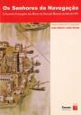 Os senhores da navegação : o domínio português dos mares da Ásia por meados do século XVI