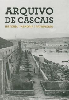 Arquivo de Cascais : história, memória, património